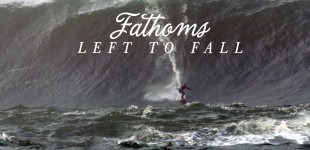 FATHOMS LEFT TO FALL